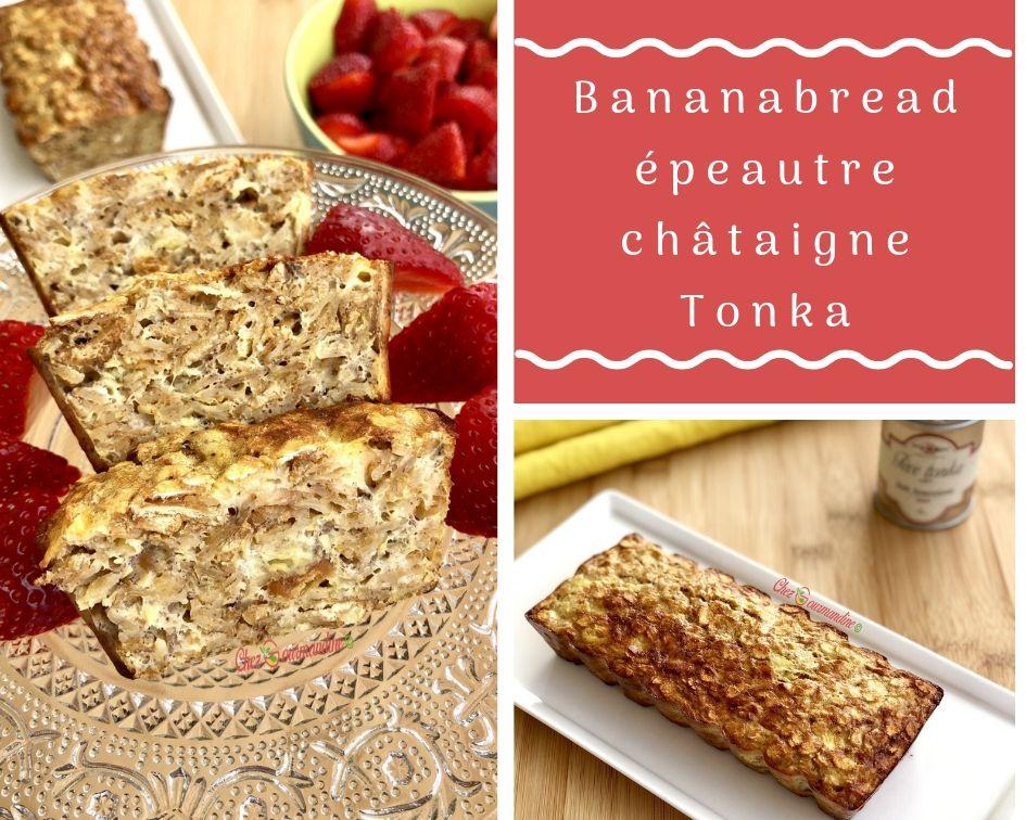Bananabread épeautre châtaigne tonka