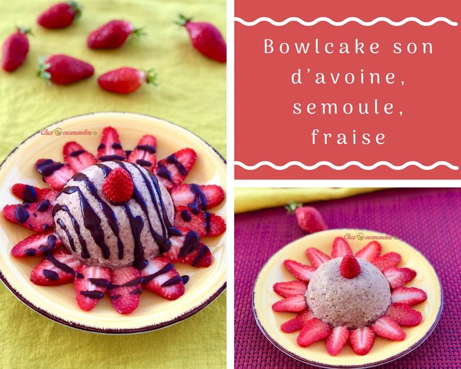 Bowlcake son d'avoine, semoule, fraise