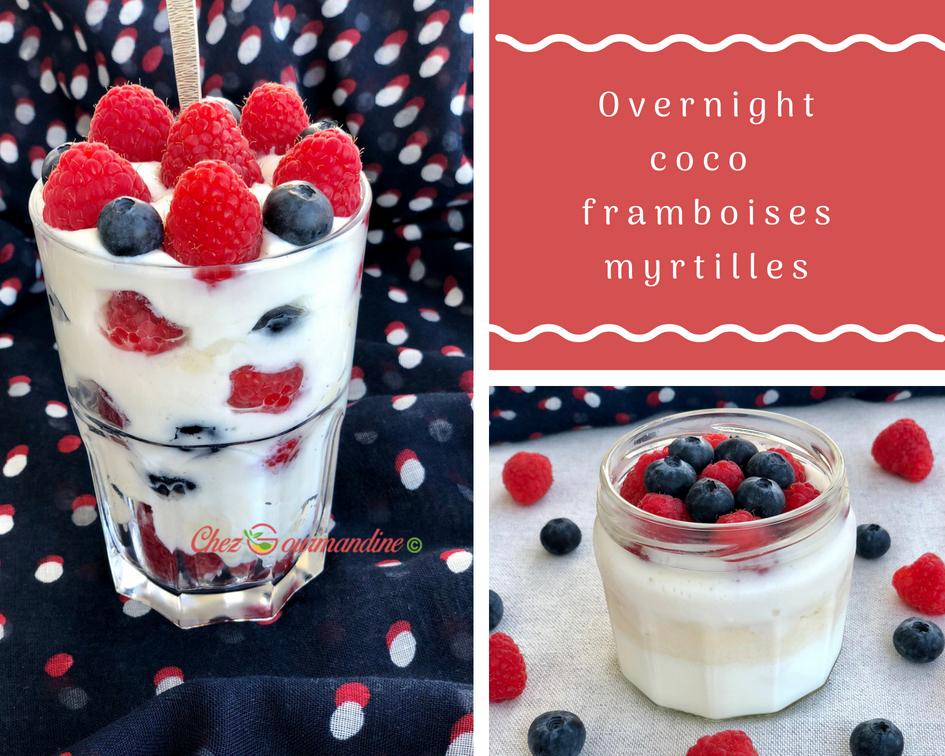 Overnight porridge coco framboises myrtilles